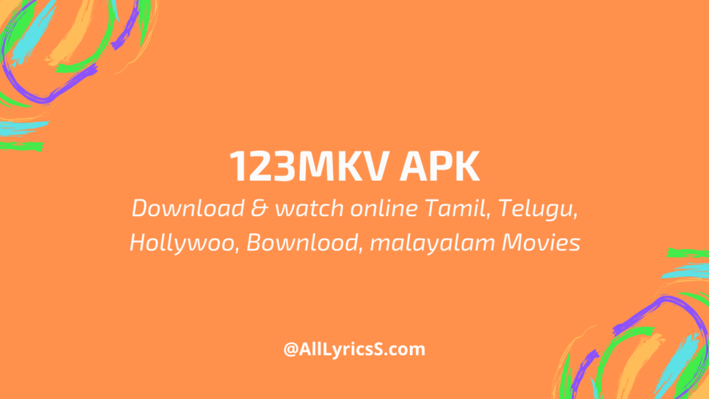123mkv apk or app to Download latest movies