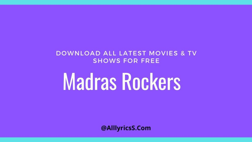 madrasrockers 2020 Download all movies madras rockers.net