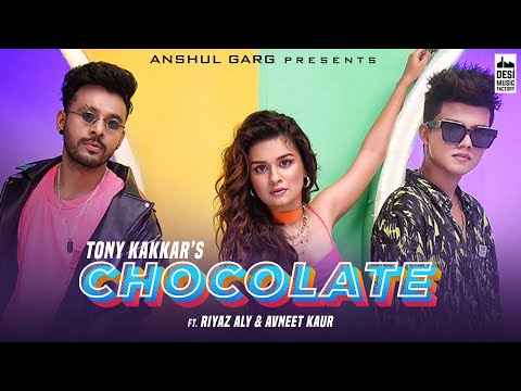 Chocolate Lyrics In English & Hindi – Tony Kakkar, Riyaz, avneet