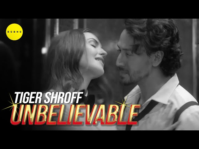 UNBELIEVABLE LYRICS – TIGER SHROFF - BGBNG MUSIC